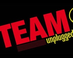 TEAM unplugged