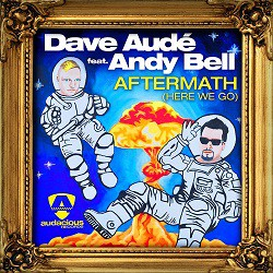 Dave Audé feat. Andy Bell - Aftermath (Here We Go)