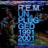 R.E.M. - Unplugged 1991/2001: The Complete Sessions