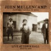 John Mellencamp - Trouble No More Live At Town Hall