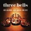 Mike Auldridge, Jerry Douglas, Rob Ickes - Three Bells