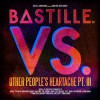 Bastille - VS. (Other People's Heartache)