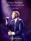 Gary Barlow - Since You Saw Him Last