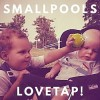 Smallpools - Lovetap!