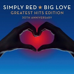 Simply Red - Big Love - Greatest Hits Edition: 30th Anniversary