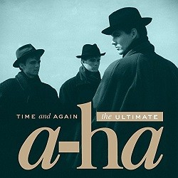 A-ha - Time And Again: The Ultimate A-ha
