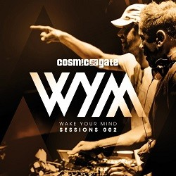 Cosmic Gate - Wake Your Mind - Sessions 002