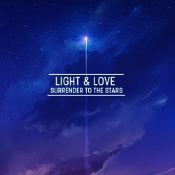 Light & Love - Surrender To The Stars