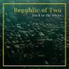 Republic Of Two - Back To The Trees
