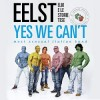 Eelst - Yes We Can't