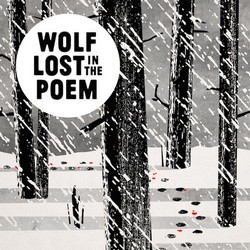 Wolf Lost In The Poem - Nepřipoutaný