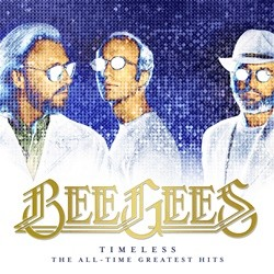 BeeGees - Timeless: Greatest Hits Of All Time