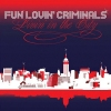 Fun Lovin Criminals - Living In The City