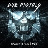 Dub Pistols - Crazy Diamond