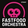 Fast Food Orchestra - Struny