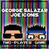 George Salazar & Joe Iconis - Two Player Game