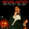 Michael Jackson - Shes Out Of My Life