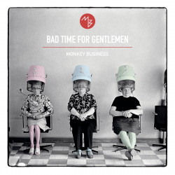Monkey Business - Bad Time For Gentlemen
