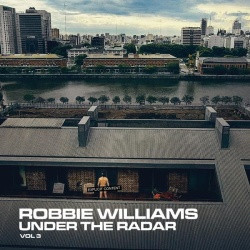 Robbie Williams - Under The Radar Volume 3