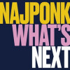 Najponk - What's Next