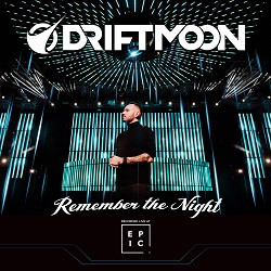 Driftmoon - Remember The Night (Recorded Live At Epic)