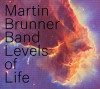 Martin Brunner Band - Levels Of Life