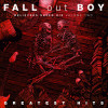 Fall Out Boy - Greatest Hits: Believers Never Die - Volume Two