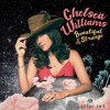 Chelsea Williams - Beautiful And Strange