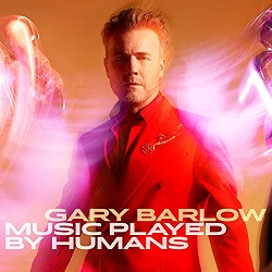 Gary Barlow - Music Played By Humans