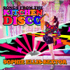Sophie Ellis-Bextor - Songs From The Kitchen Disco