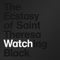 Ecstasy Of St. Theresa - Watching Black