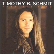 Timothy B. Schmit - Feed The Fire