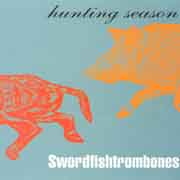 Swordfishtrombones - Hunting season