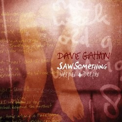 Dave Gahan - Saw Something / Deeper & Deeper