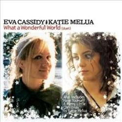 Eva Cassidy & Katie Melua - What A Wonderful World