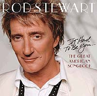 Rod Stewart - It Had To Be You... The Great American Song Book