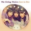 The Living Sisters - Love To Live