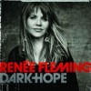 Renée Fleming - Dark Hope
