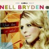 Nell Bryden - What Does It Take?