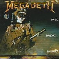 Megadeth - So Far, So Good... So What