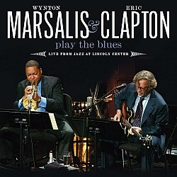 Eric Clapton, Wynton Marsalis - Live From Jazz At Lincoln Center