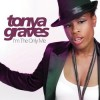 Tonya Graves - I'm The Only Me