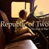 Republic Of Two - End Of War