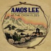 Amos Lee - As The Crow Flies (EP)