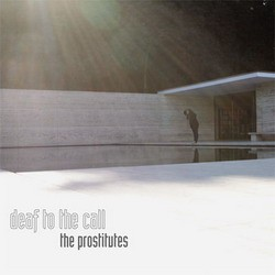 The Prostitutes - Deaf To The Call