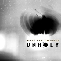Peter Pan Complex - Unholy