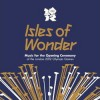 Různí - Isles Of Wonder: Music For The Opening Ceremony Of The London 2012 Olympic Games